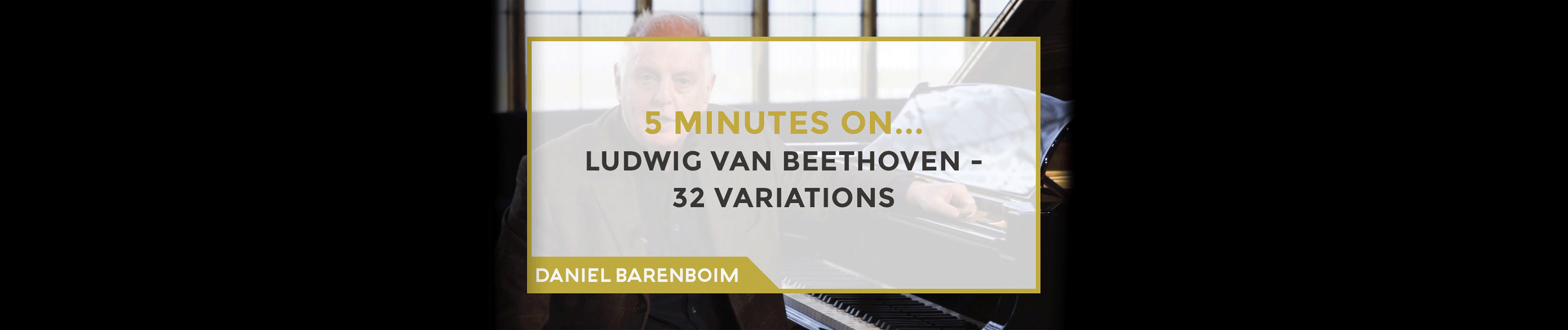 Daniel Barenboim, les 32 Variations en do mineur de Beethoven
