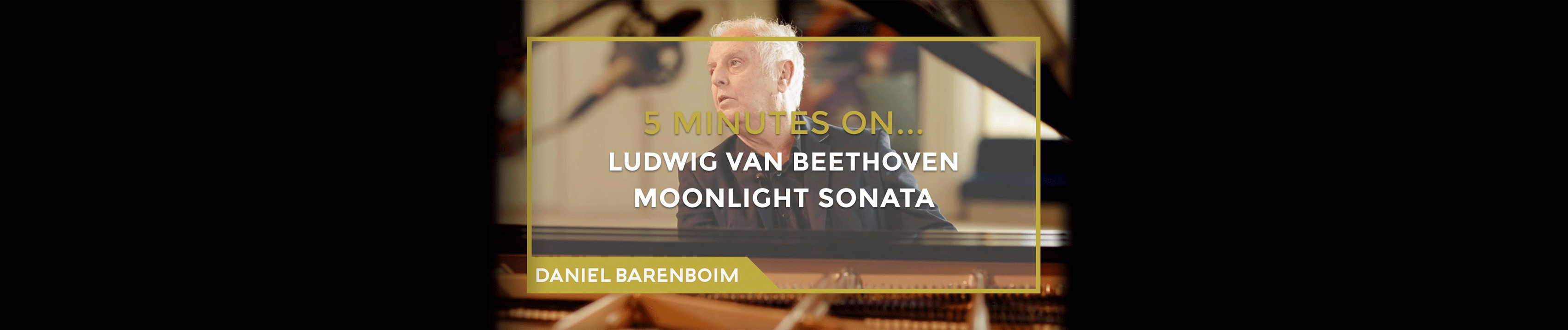"Daniel Barenboim, Beethoven's ""Moonlight"" Sonata"